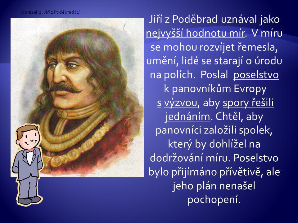 Obrázek 2: Jiří z Poděbrad [2]